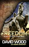 Freedom: A Dane and Bones Origins Story (The Dane And Bones Origins Series Book 1)