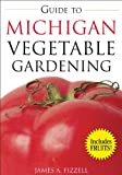 img - for Guide to Michigan Vegetable Gardening (Vegetable Gardening Guides) book / textbook / text book