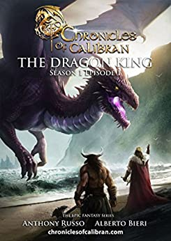 The Dragon King (The Chronicles of Calibran Book 1) by [Bieri, Alberto, Russo, Anthony]