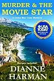 Murder and The Movie Star (Cedar Bay Cozy Mystery) (Volume 12)
