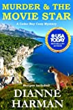 Murder and The Movie Star (Cedar Bay Cozy Mystery) (Volume 12) by  Dianne Harman in stock, buy online here
