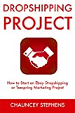 Dropshipping Project: How to Start an Ebay Dropshipping or Teespring Marketing Project
