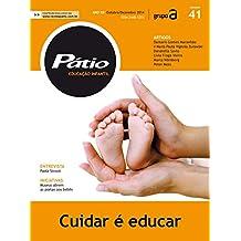 Revista Pátio Ensino Infantil 41 - Cuidar é educar (PEI) (Portuguese Edition)
