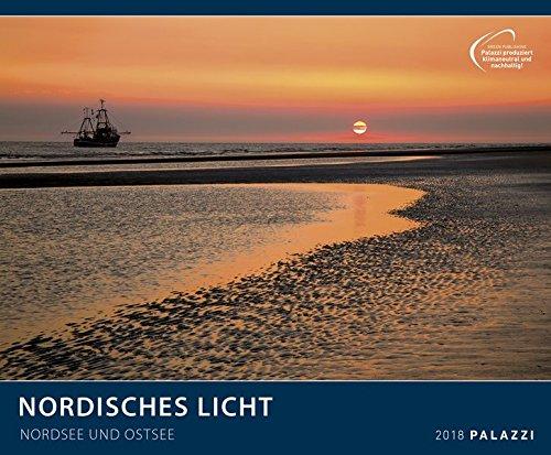 NORDISCHES LICHT 2018 : NORDSEE + OSTSEE - Sylt - Amrum - Rügen - Meer - Küste - Deutschland - Kalender 60 x 50 cm