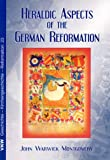 Heraldic Aspects of the German Reformation, Montgomery, John Warwick, 3932829832