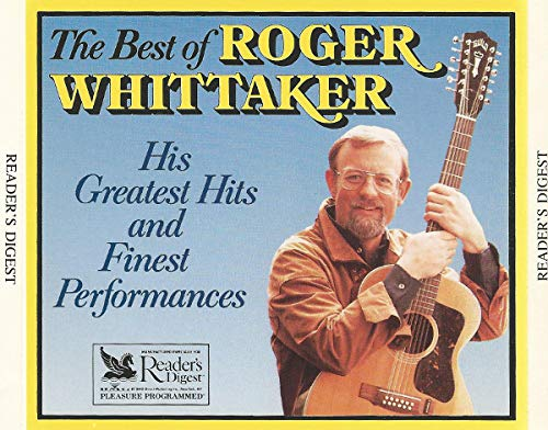 The Best of Roger Whittaker: His Greatest and Finest Performances (The Very Best Of Roger Whittaker)