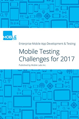 Enterprise Mobile App Development & Testing: Challenges to Watch Out for In 2017 (Mobile App Testing)
