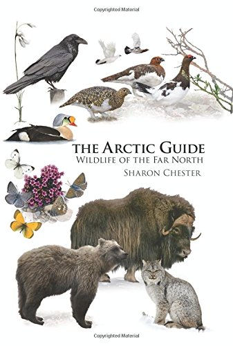The Arctic Guide: Wildlife of the Far North (Princeton Field Guides) (In Insects Winter)
