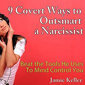 9 Covert Ways to Outsmart a Narcissist Audiobook