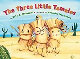 The Three Little Tamales by [Kimmel, Eric A., Docampo, Valeria]