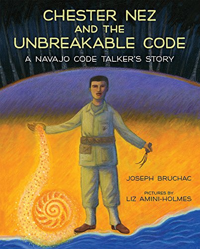 Chester Nez and the Unbreakable Code: A Navajo Code Talker's Story by Albert Whitman & Company