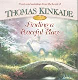 Finding a Peaceful Place, Thomas Kinkade, 0736906398