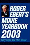 Roger Ebert's Movie Yearbook 2003, Roger Ebert, 0740726919
