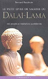 Le petit livre de sagesse du Dalaï-Lama : 365 Pensées et méditations quotidiennes par  Dalaï-Lama