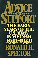 Advice and Support: The Early Years of the United States Army in Vietnam, 1941-1960