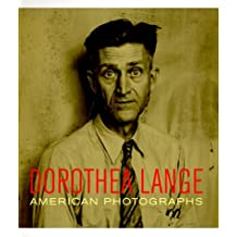 Dorothea Lange: American Photographs