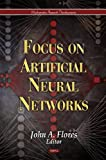 Focus on Artificial Neural Networks, John A. Flores, 1613242859