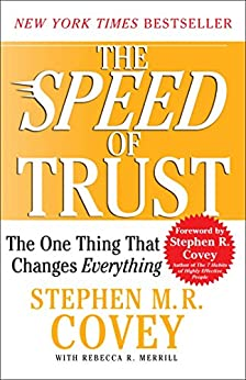 The SPEED of Trust: The One Thing that Changes Everything by [Covey, Stephen M.R.]