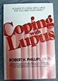 Coping with Lupus, Robert H. Phillips, 0895292521