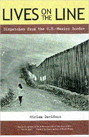 Lives on the line dispatches from the us mexico border miriam lives on the line dispatches from the us mexico border miriam davidson 9780816519989 amazon books fandeluxe Images