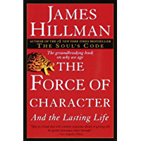 The Force of Character: And the Lasting Life (English Edition)