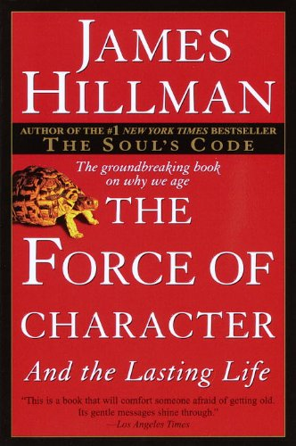 The Force of Character: And the Lasting Life cover