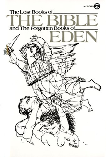 The Lost Books of the Bible and the Forgotten Books of Eden ()