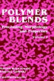 Polymer Blends Vol. 2 : Processing, Morphology and Properties, Kryszewski, Marian and Galeski, Andrzej, 0306418029