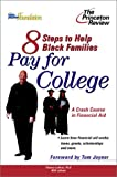 img - for Eight Steps to Help Black Families Pay for College: A Crash Course in Financial Aid (College Admissions Guides) book / textbook / text book