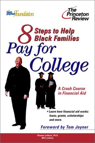 Eight Steps to Help Black Families Pay for College: A Crash Course in Financial Aid (College Admissions Guides)