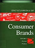 Encyclopedia of Consumer Brands : Personal Products, Janice Jorgensen, 155862337X