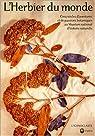 L'Herbier du monde : Cinq siècles d'aventures et de passions botaniques au Muséum d'histoire naturelle par Morat