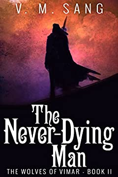 The Never-Dying Man (The Wolves of Vimar Book 2)