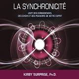 img - for La synchronicit : L'art des co ncidences, des choix et des pouvoirs de votre esprit book / textbook / text book