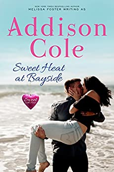 Sweet Heat at Bayside (Sweet with Heat: Bayside Summers Book 3) by [Cole, Addison]