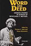 Word and Deed : German Studies in Honor of Wolfgang F. Michael, , 0820411019