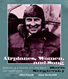 Airplanes, Women, and Song, Boris Sergievsky, 0815605455