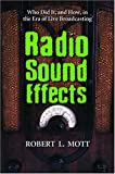 Radio Sound Effects, Robert L. Mott, 0786422661