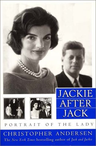 Jackie After Jack by Christopher Andersen