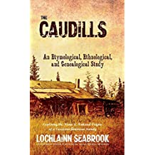 The Caudills: An Etymological, Ethnological, and Genealogical Study