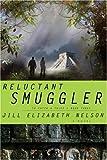 Reluctant Smuggler, Jill Elizabeth Nelson, 1590526880
