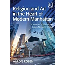 Religion and Art in the Heart of Modern Manhattan: St. Peter's Church and the Louise Nevelson Chapel (2016-03-21)