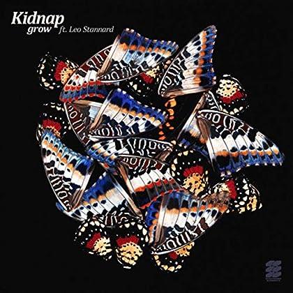 Kidnap feat. Leo Stannard - Grow (Kidnap Dub)