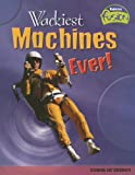 Wackiest Machines Ever!, Paul Mason, 1410919463