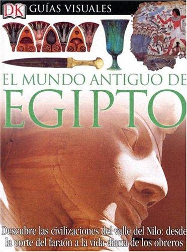 Mundo Antiguo De Egipto (DK Eyewitness Books) (Spanish Edition)