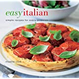 Easy Italian: Simple Recipe for Every Occasion