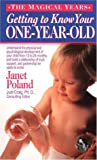 Getting to Know Your One-Year-Old, Janet Poland, 0312954182