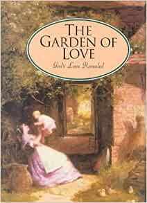 The Garden Of Love Selections From I Corinthians 13 And