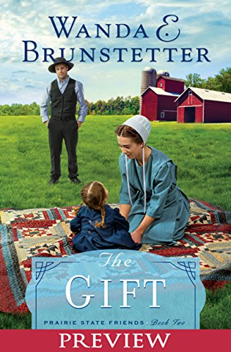 Free Preview! Read the first 5 chapters of Wanda E. Brunstetter's new book The Gift before it releases on August 4th. Follow the heart-wrenching story of Adam Beachy, whose mother walked out on him and his family—and away from the Amish faith. Now h...