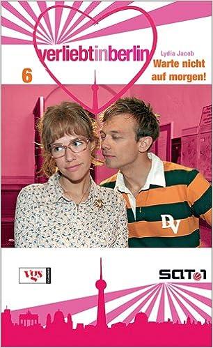 Verliebt in Berlin: Warte nicht auf morgen!: Amazon.de ...